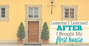 make my house lessons we learned after buying our first house