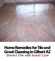 gilbert tile grout cleaning home remedies desert tile grout