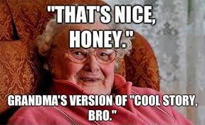 Internet Grandma Meme - grandma meme dump a day