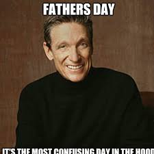 Fathers Day Memes - fathers day it s the most confusing day in the hood maury quickmeme