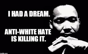 Martin Luther King Jr Memes - how to turn racists at anti white evergreen college into meme monsters