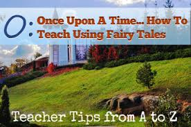 once upon a time fun with fairy tales teacher tips from a to z