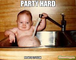 Party Hard Meme - party hard but keep it clean meme epicurist kid 53920