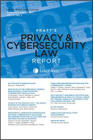 lexis nexis news search pratt u0027s privacy u0026 cybersecurity law report lexisnexis store
