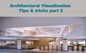 Architecture Companies Architectural Visualisation Tips Part 2