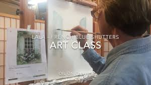 art class lala french blue shutters oil on canvas youtube