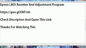 resetter epson l210 ziddu epson l805 adjustment program download youtube