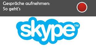 gespräche aufzeichnen erlaubt skype aufnehmen telefonaten und chats giga