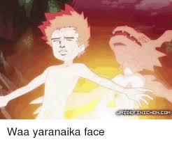 Yaranaika Meme - naidefinichon com waa yaranaika face meme on me me
