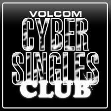 cyber singles club volcom entertainment