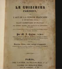 la rue de la cuisine careme le cuisinier parisien ou l de la cuisine française