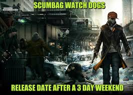 Watch Dogs Meme - scumbag watch dogs by clairvoyant meme center