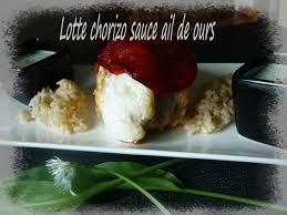cuisiner l ail rôti de lotte chorizo sauce ail des ours la cuisine de
