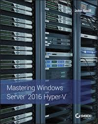 mastering windows server 2016 hyper v ebook by john savill