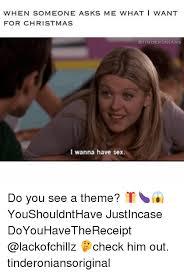 Wanna Have Sex Memes - 25 best memes about wanna have sex wanna have sex memes