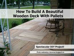 How To Make Hardwood Flooring From Pallets How To Build A Beautiful Wooden Deck With Pallets