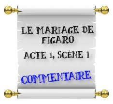 le mariage de figaro beaumarchais le mariage de figaro acte 1 scène 1 commentaire commentaire