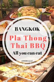 All You Can Eat Lobster Buffet by Pla Thong Buffet Bangkok Thailand All You Can Eat Thai Bbq