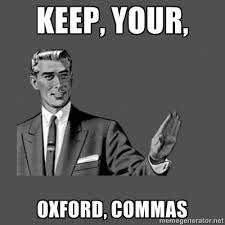 Comma Meme - 15 witty oxford comma memes that highlight the importance of