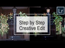 step by step creative edit in lightroom how to bring out the