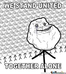 Together Alone Meme - we stand united together alone by ben meme center
