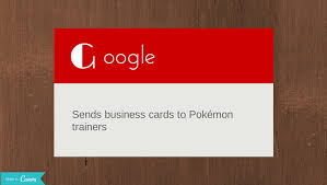 Maps For Business Cards Google Sends Business Cards To Pokémon Trainers Holy Kaw