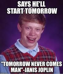 Janis Joplin Meme - bad luck brian meme imgflip