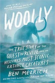 woolly the true story of the quest to revive one of history s most