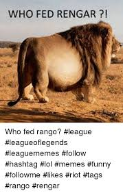 who fed rengar who fed rango league leagueoflegends leaguememes