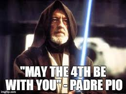 May The 4th Meme - may the 4th be with you catholic memes pinterest catholic