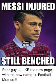Footy Memes - messi injured memes still benched poor guy like the new page with