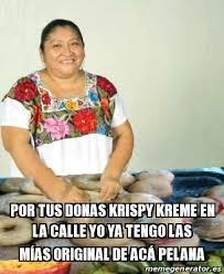 Krispy Kreme Memes - meme personalizado por tus donas krispy kreme en la calle yo ya