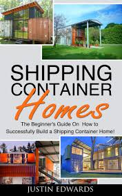 buy shipping container homes how to successfully build a shipping