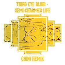 Third Eye Blind Semi Third Eye Blind Semi Charmed Life Chini Remix By Chini Free