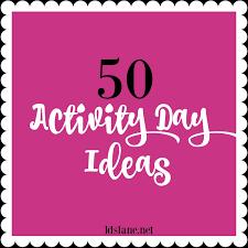 50 lds activity day ideas