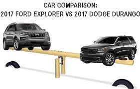 dodge durango comparison 2017 suv comparison dodge durango and ford explorer