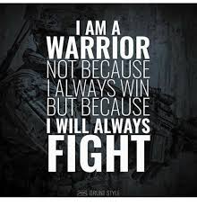 I Will Win Meme - iam a warrior not because always win but because i will always grunt