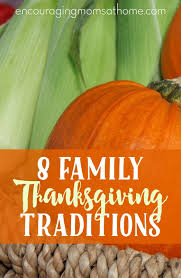 8 family thanksgiving traditions to begin this year