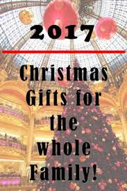 2017 gift ideas for the whole family informative