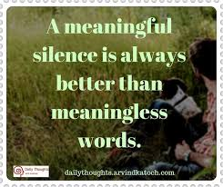 thought of day meaning a meaningful silence is always better