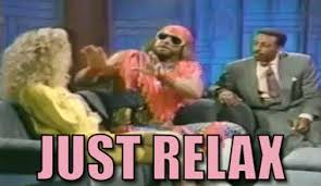 Relax Meme - just relax macho man gif find share on giphy