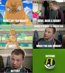 Dragonite Meme - have a berry dragonite pokemon go page 2 pinterest pok礬mon