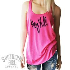 hey y all southern tank southern clothing southern