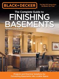 black u0026 decker the complete guide to finishing basements projects