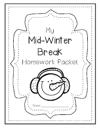 mid winter break homework packet print u0026 go teacherlingo com