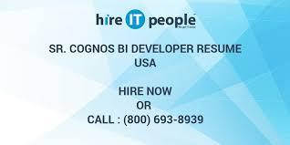 Cognos Sample Resume by Sr Cognos Bi Developer Resume Hire It People We Get It Done
