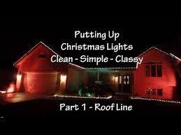 why do we put up lights at christmas how to put up christmas lights part 1 roof line youtube