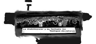 imagenes jw org es la watchtower y su fachada jw org que se esconde detrás del cambio