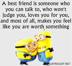 Funny Friends Meme - funny minion quote about best friends mostly minons pinterest
