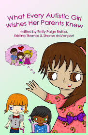 Awn Books What Every Autistic Wishes Her Parents Knew U2013 Girls Anthology